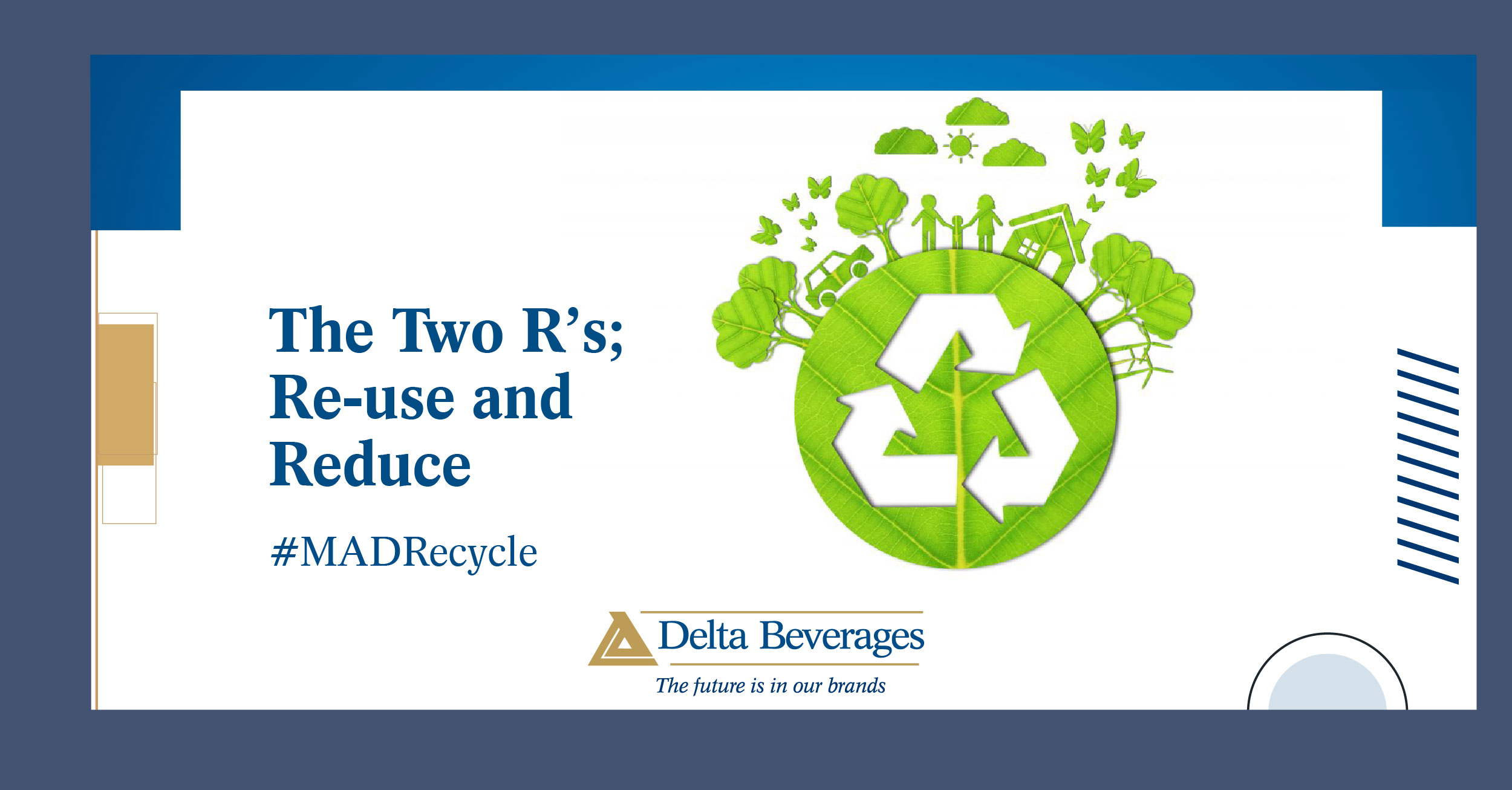 The Two R's; Re-use and Reduce
